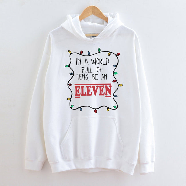 In a World Full Of Tens Be An Eleven Hoodie