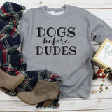 Dogs Before Dudes - Unisex Sweatshirt
