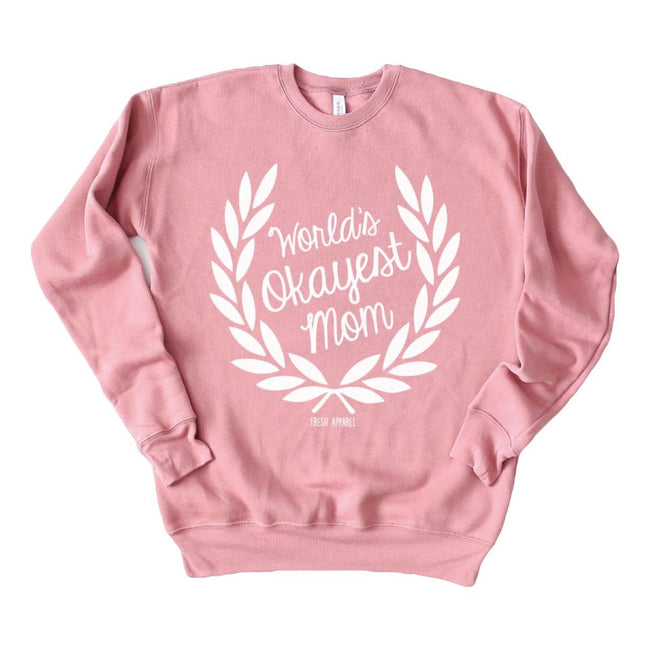 World's Okayest Mom Mauve Pullover Sweatshirt