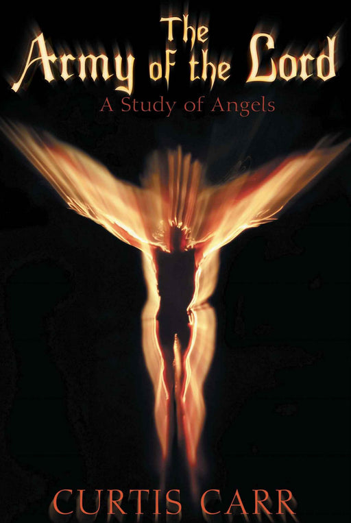 The Army of the Lord: A Study of Angels
