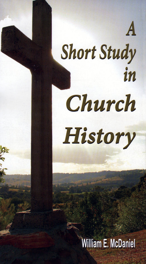 Short Study in Church History Booklet - McDaniel