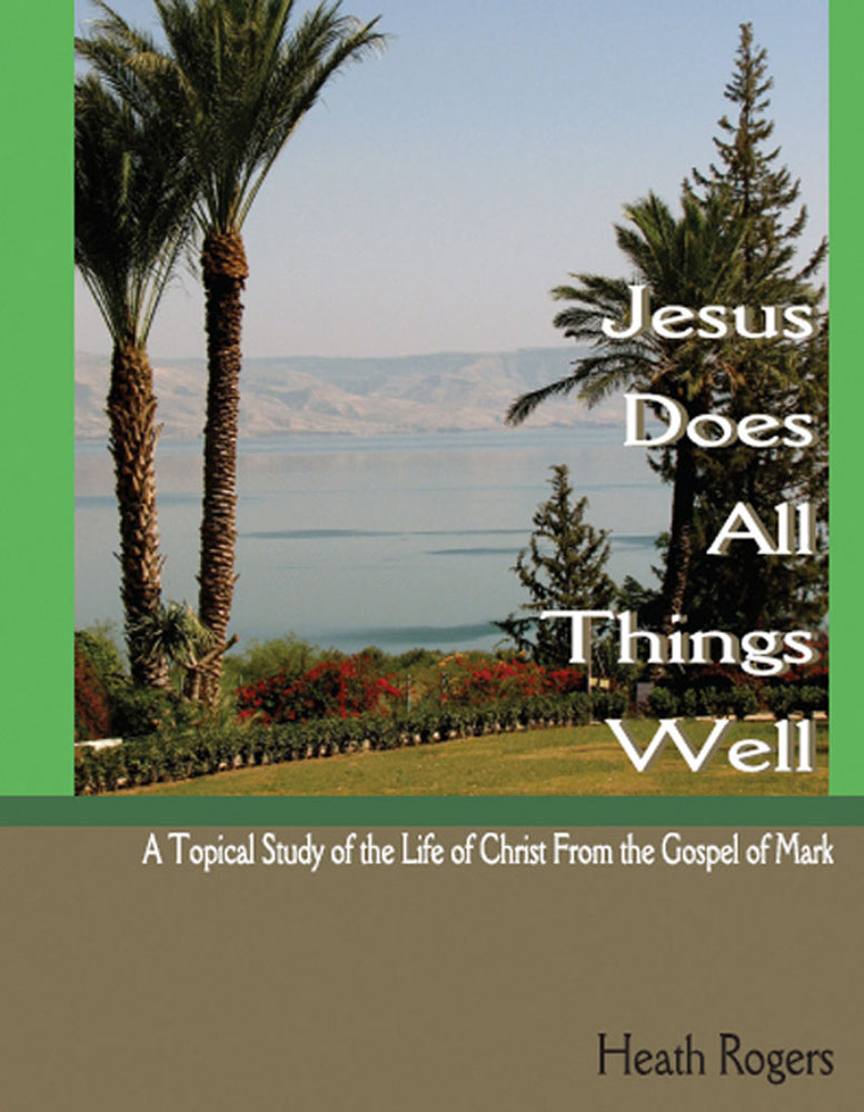Jesus Does All Things Well