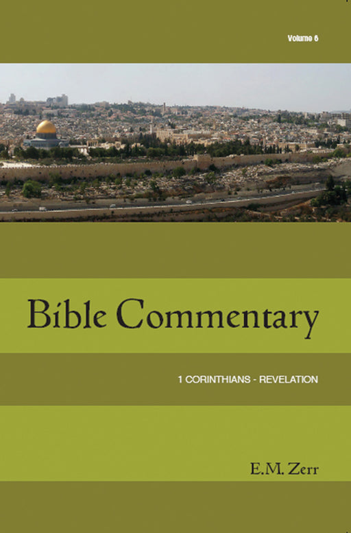 Zerr Bible Commentary, Volume 6: 1 Corinthians - Revelation, Paperback