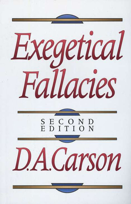 Exegetical Fallacies - 2nd Ed.