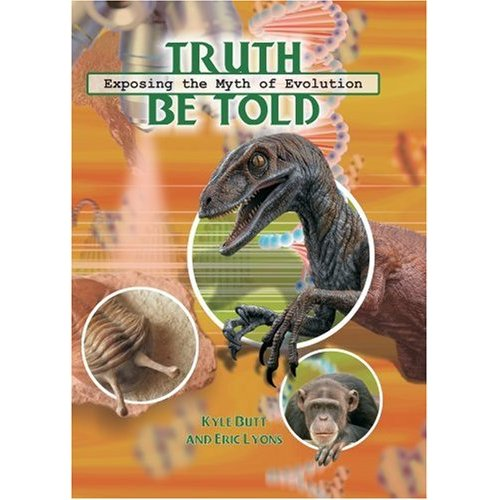 Truth Be Told:  Exploring the Myth of Evolution