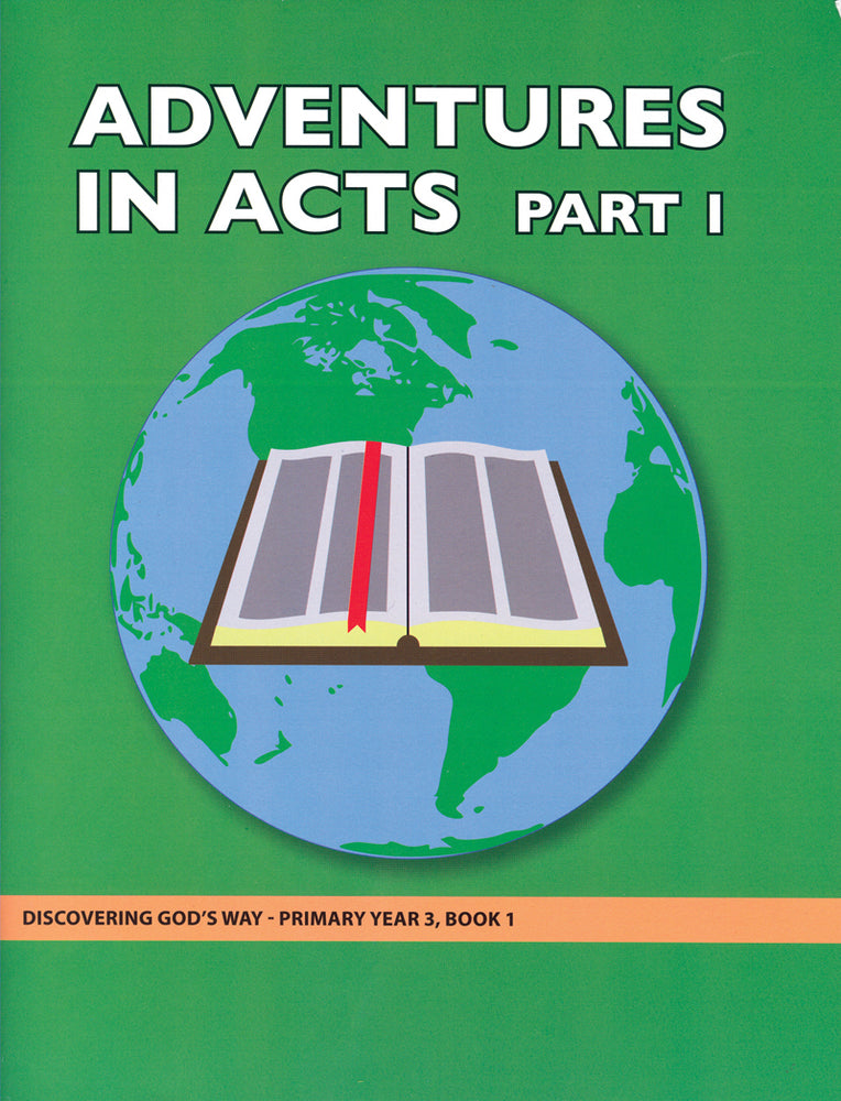 Adventures in Acts Part 1 (Primary 3:1) Teacher Manual