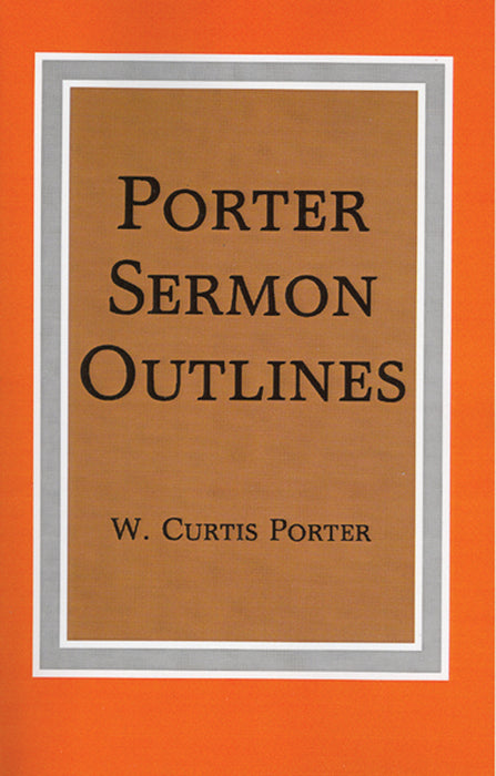 Porter Sermon Outlines