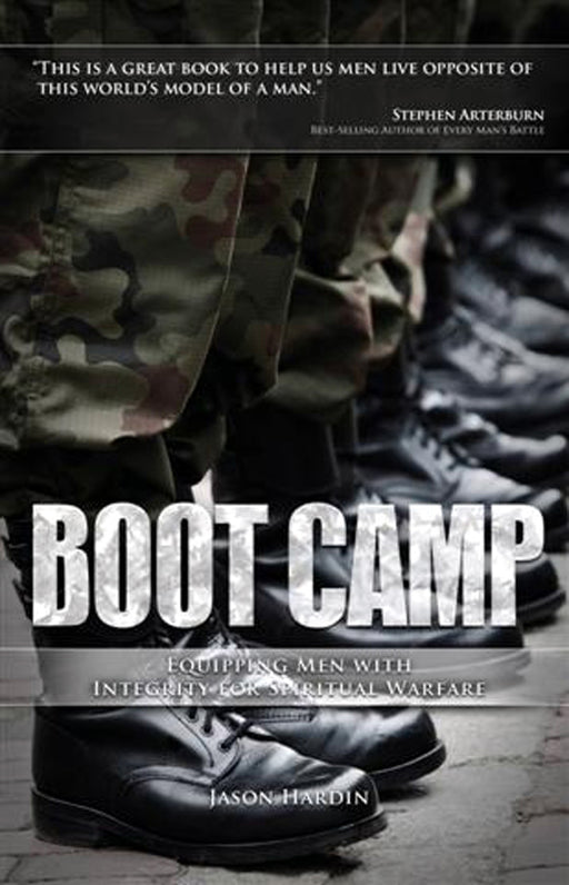 Boot Camp:  Equipping Men with Integrity for Spiritual Warfare (Hardback)