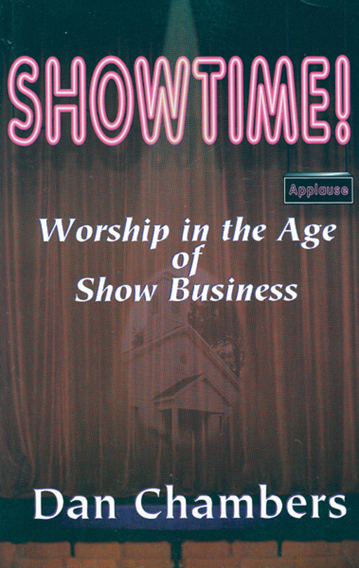 Showtime!  Worship in the Age of Show Business