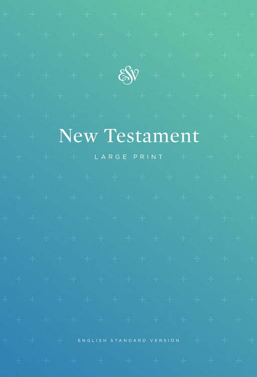 ESV Outreach New Testament Large Print