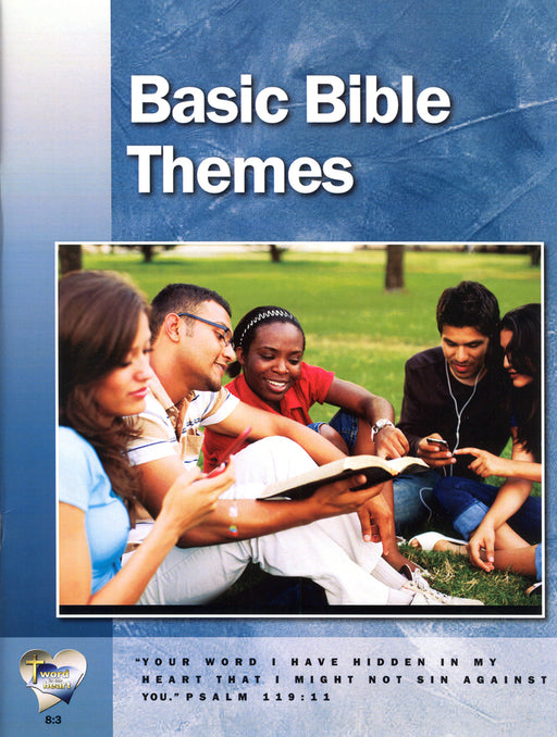 Basic Bible Themes (Word in the Heart, 8:3)