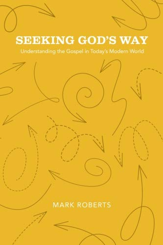 Seeking God's Way: Understanding the Gospel in Today's Modern World