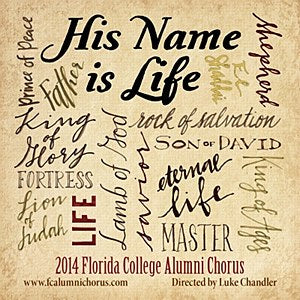 FC Alumni Chorus - His Name Is Life - 2014 CD