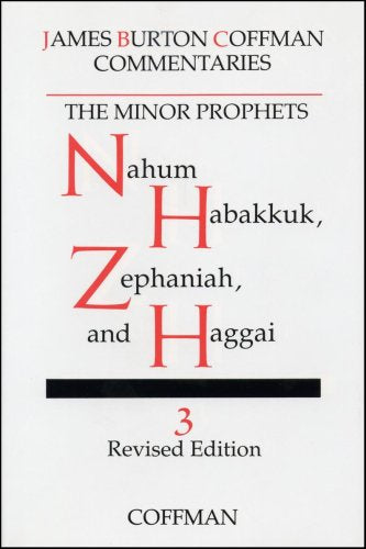Coffman Commentary:  Nahum, Habakkuk, Zephaniah, and Haggai