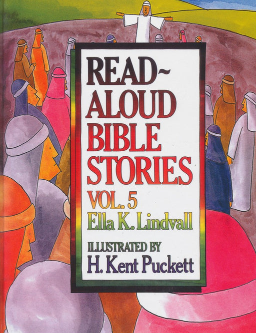 Read Aloud Bible Stories Vol. 5