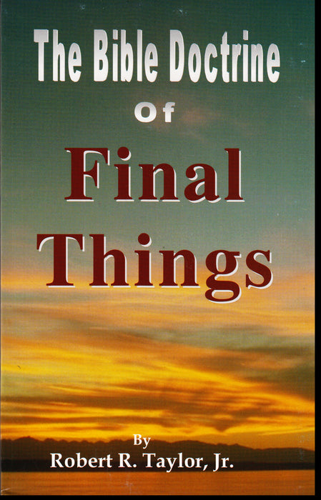 Bible Doctrine of Final Things