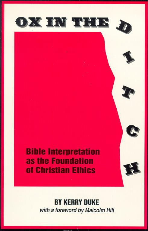 Ox in The Ditch: Bible Interpretation as the Foundation of Christian Ethics