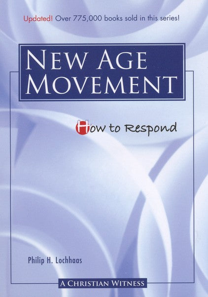 How To Respond To the New Age Movement