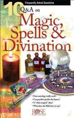 10 Questions & Answers On Magic Spells & Divination