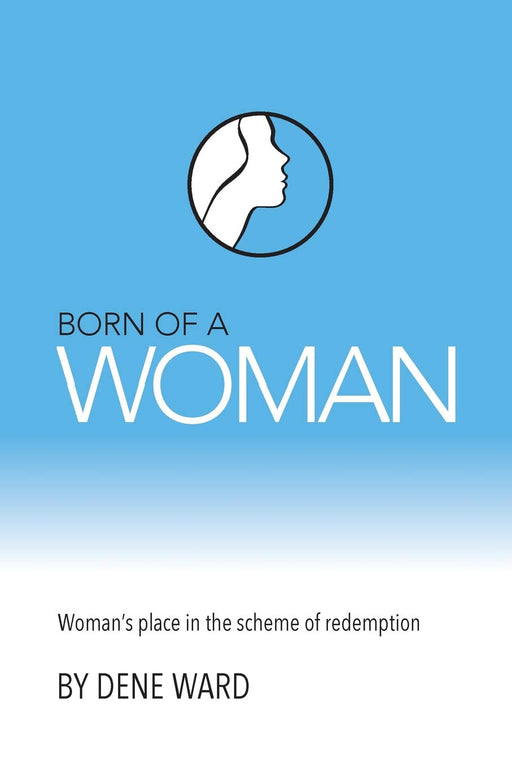 Born of a Woman:  Woman's Place in the Scheme of Redemption - Student