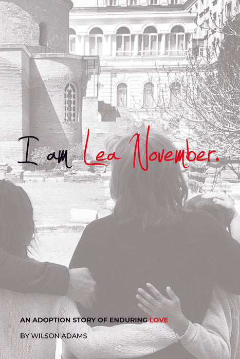 I Am Lea November: An Adoption Story of Enduring Love