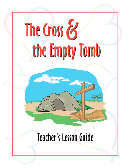 The Cross and the Empty Tomb Teachers Manual