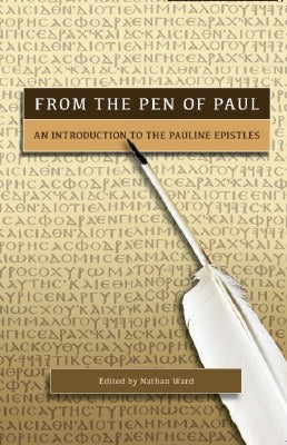From the Pen of Paul: An Introduction to the Pauline Epistles