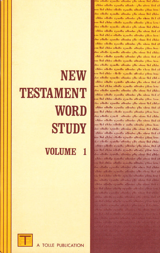 New Testament Word Study Vol. 1