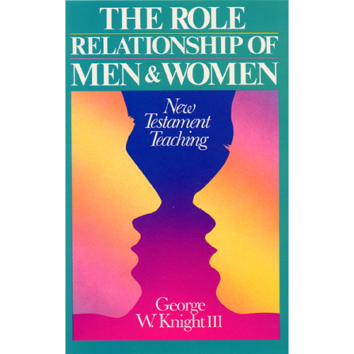 The Role Relationship of Men & Women: New Testament Teaching