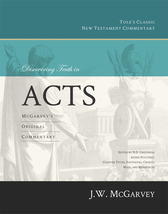 Discovering Truth in Acts: McGarvey's Original Commentary