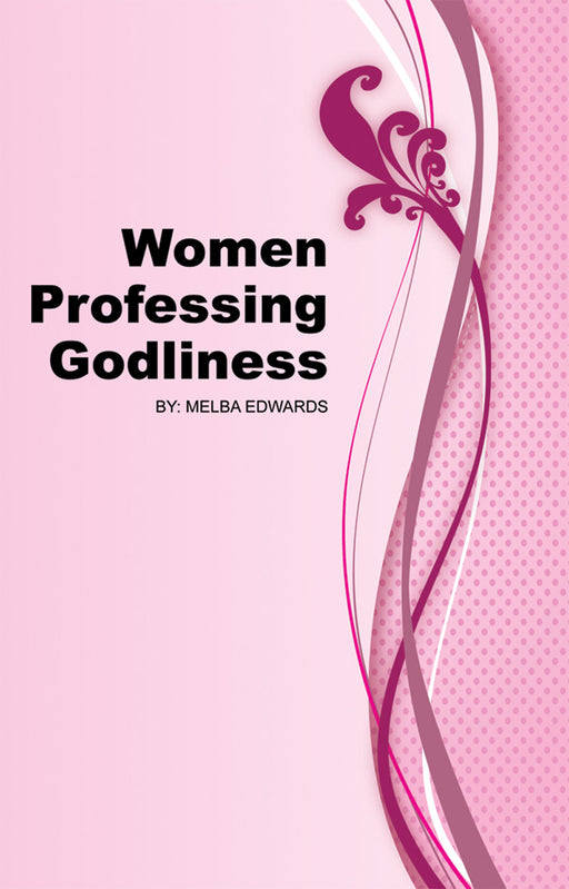 Women Professing Godliness - Ladies Bible Class