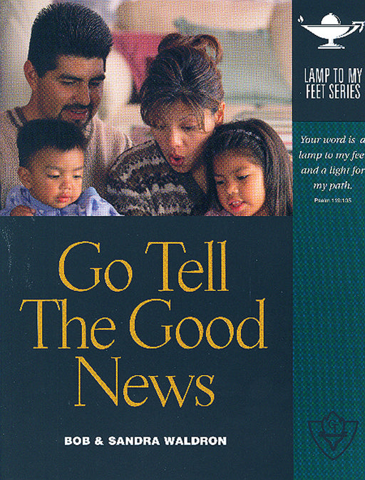 Go Tell The Good News (Lamp to My Feet Book 8)
