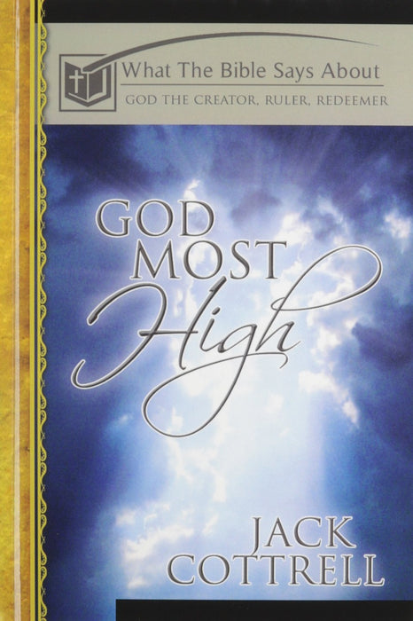 God Most High: What the Bible Says About God . . .