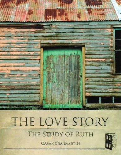 The Love Story: A Study of Ruth (Ask, Seek, Knock Series)