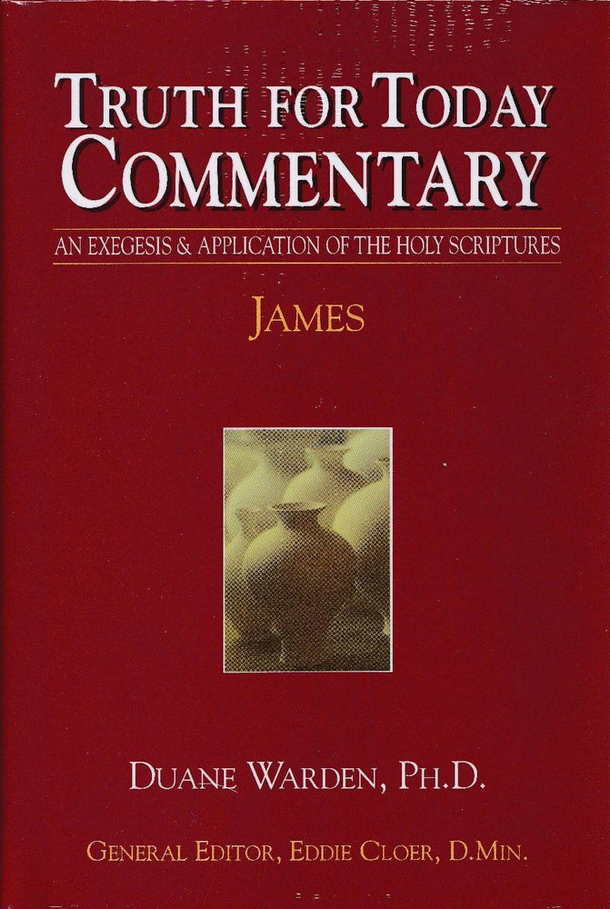 Truth for Today Commentary: James
