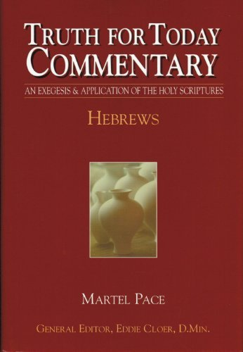 Truth For Today Commentary: Hebrews