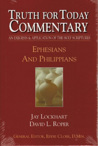 Truth For Today Commentary: Ephesians and Philippians