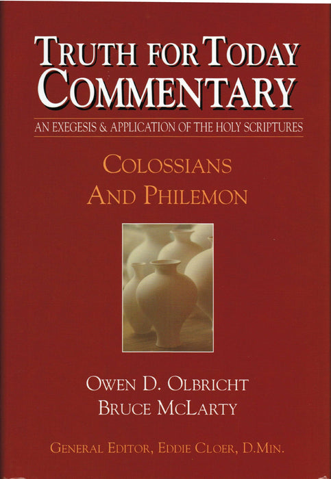 Truth For Today Commentary: Colossians and Philemon