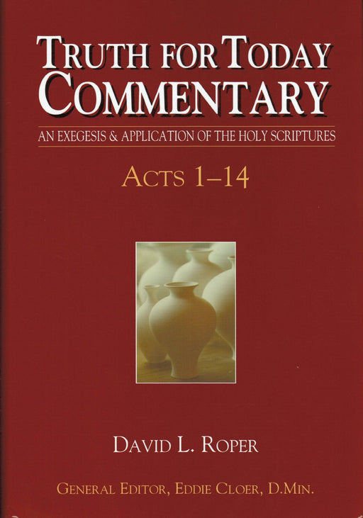 Truth for Today Commentary: Acts 1-14