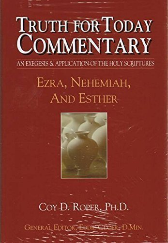 Truth for Today Commentary: Ezra, Nehemiah, & Esther