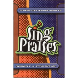 Sing Praises Book: Songs for Young Hearts