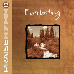 CD - Praise Hymn #12: Everlasting