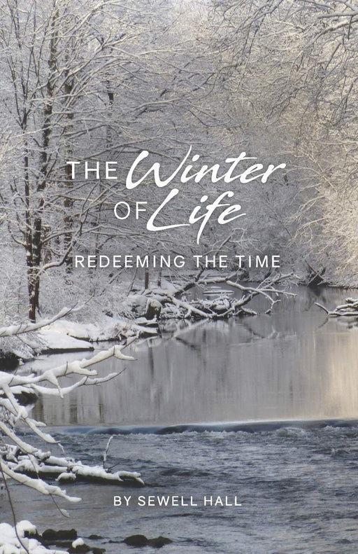 The Winter of Life: Redeeming the Time