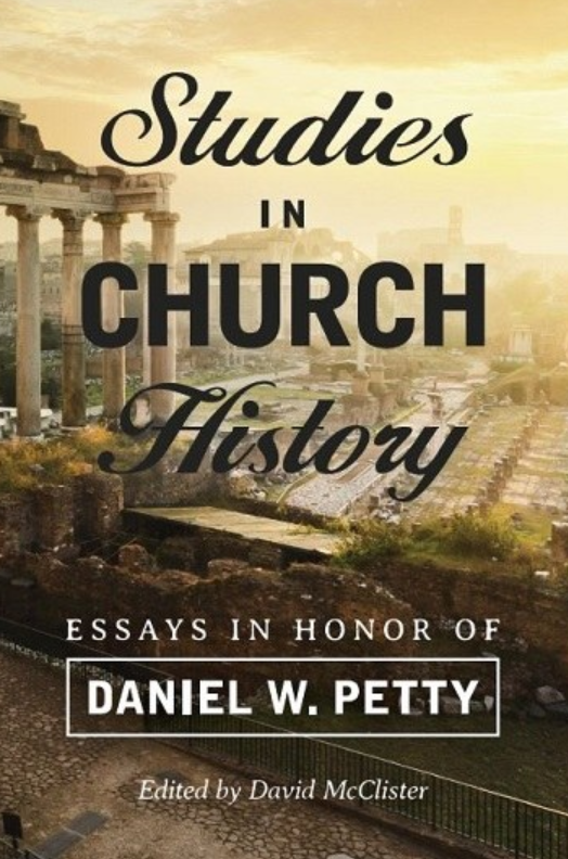 Studies in Church History: Essays in Honor of Daniel W. Petty