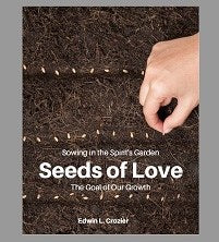 Seeds of Love: Sowing in the Spirit's Garden