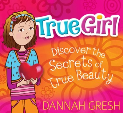 True Girl: Discover the Secrets of True Beauty