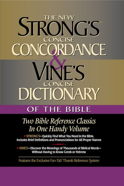Strong's Concise Concordance & Vine's Concise Dictionary