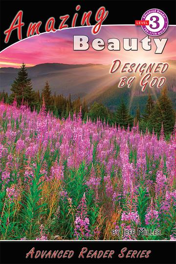 Amazing Beauty Designed by God Advanced Reader Series