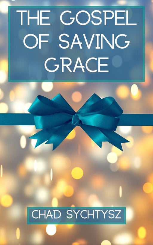 The Gospel of Saving Grace