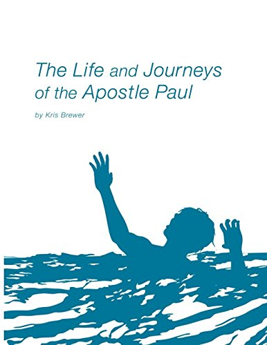 The Life and Journeys of the Apostle Paul